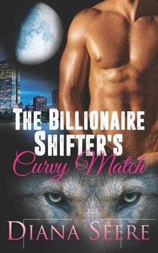 Download The Billionaire Shifter's Curvy Match (Billionaire Shifters Club) (Volume 1) pdf epub