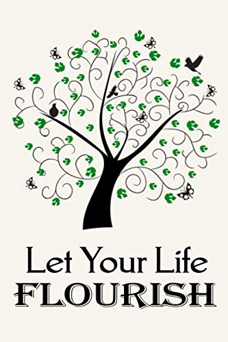 Let Your Life Flourish: Inspirational Tree of Life Journal Notebook, 6 x 9 Inches,120 Lined Writing Pages, Matte Finish (Tree Flourish Christmas)