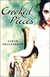 Crooked Pieces, Sarah Grazebrook, 0749080949