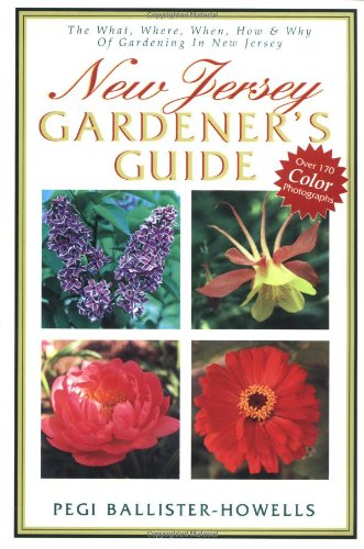 New Jersey Gardener's Guide The What, Where, When, How & Why Of Gardening In New Jersey (Jersey Outlets)