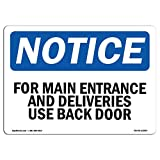 OSHA Notice Sign - for Main Entrance and Deliveries, Use Back Door | Choose from: Aluminum, Rigid Plastic Or Vinyl Label Decal | Protect Your Business, Work Site, Warehouse & Shop | Made in The USA