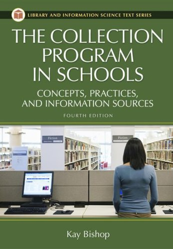 The Collection Program in Schools: Concepts, Practices, and Information Sources, 4th Edition (Library Science Text Serie