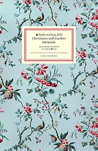 »Behalte mich ja lieb!«: Christianes und Goethes Ehebriefe (Insel-Bücherei) Gebundenes Buch – 8. Februar 2015 Sigrid Damm Insel Verlag 3458176365 Geschenkband