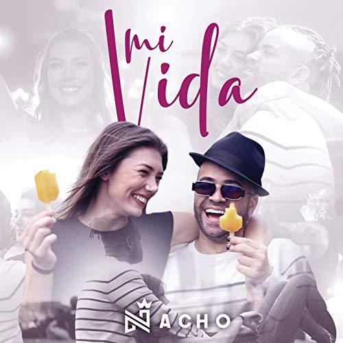 Mi Vida (Chino & Nacho Andas En Mi Cabeza)