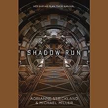 Shadow Run Audiobook by AdriAnne Strickland, Michael Miller Narrated by Stephanie Einstein, Jesse Einstein