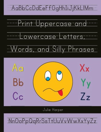 Print Uppercase and Lowercase Letters, Words, and Silly Phrases ...