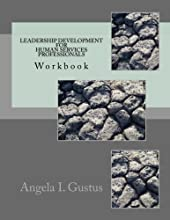 Leadership Development Workbook: Leadership Development for Human Services Professionals