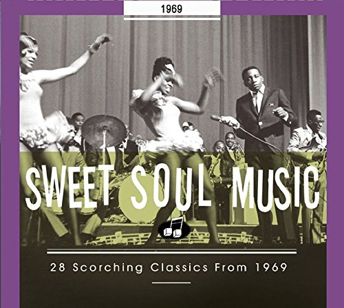Sweet Soul Music: 28 Scorching Classics 1969 by Bear Family