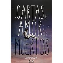 Cartas de amor a los muertos/ Love letters to the dead (Spanish Edition)