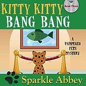 Kitty Kitty Bang Bang | Sparkle Abbey