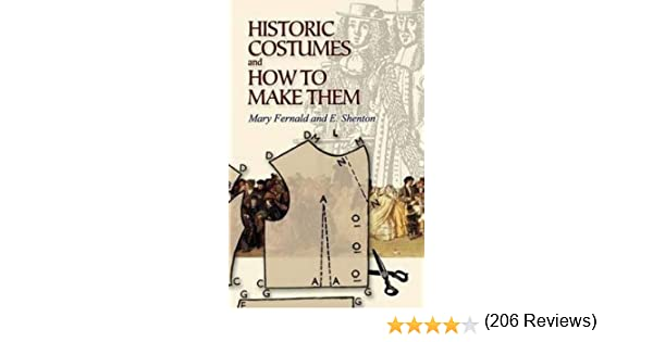 Historic Costumes and How to Make Them Dover Fashion and Costumes ...