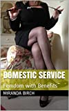 Domestic Service: Femdom with Benefits (Mrs Johnston's Manor Book 1)