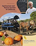 Agritourism and Nature Tourism in California--Second Edition (Publication)
