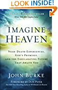 #4: Imagine Heaven: Near-Death Experiences, God's Promises, and the Exhilarating Future That Awaits You