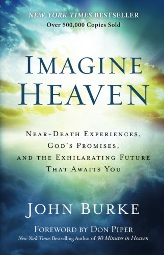 Used, Imagine Heaven: Near-Death Experiences, God's Promises, for sale  Delivered anywhere in USA