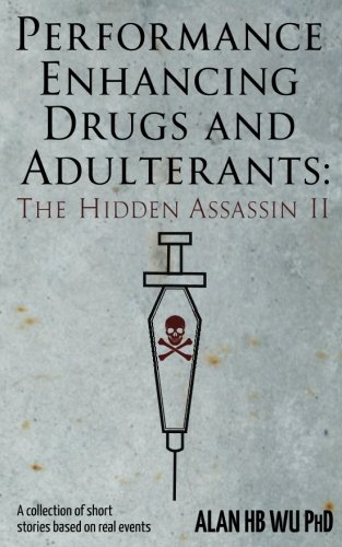 Performance enhancing drugs and adulterants: the hidden assassin II