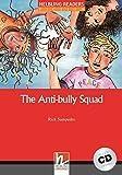 The Anti-bully Squad.  Livello 2 (A1-A2). Con CD Audio