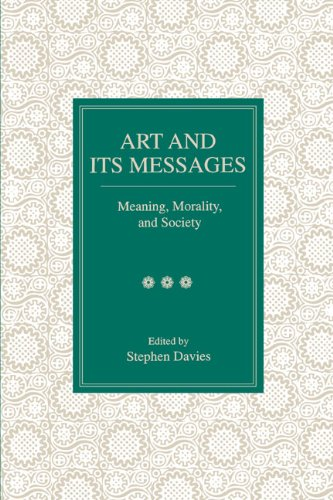 Art and Its Messages: Meaning, Morality, and Society