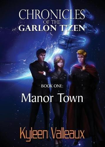 Manor Town (Chronicles of the Garlon T'zen) (Volume 1) PDF