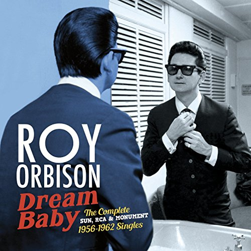 Roy Orbison - Dream Baby Complete Sun Rca & Monument 1956-1962 Singles - Zortam Music