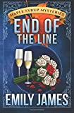 End of the Line (Maple Syrup Mysteries) (Volume 9)