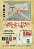 img - for Fleeing from the F hrer: A Postal History of Refugees from the Nazis book / textbook / text book
