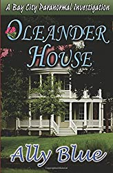 Oleander House (Bay City Paranormal Investigations)