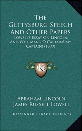 Download gratis Kindle bøger til Android The Gettysburg Speech And Other Papers: Lowell's Essay On Lincoln; And Whitman's O Captain! My Captain! (1899) PDF MOBI 1169097707
