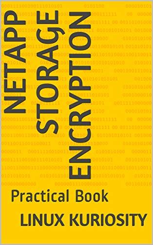 - NetApp Storage Encryption: Practical Book