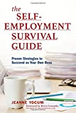 img - for The Self-Employment Survival Guide: Proven Strategies to Succeed as Your Own Boss book / textbook / text book