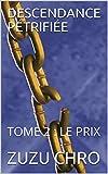 DESCENDANCE PÉTRIFIÉE: TOME 2 : LE PRIX (French Edition)