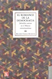 img - for El romance de la democracia. Rebeld a sumisa en el M xico contempor neo (Antropologia) (Spanish Edition) book / textbook / text book