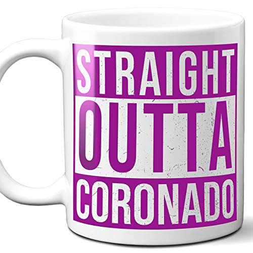 - Straight Outta Coronado USA Souvenir Mug Gift. Love City Town Lover Coffee Unique Cup Men Women Birthday Mothers Day Fathers Day Christmas. Purple. 11 oz.