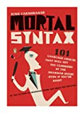 Mortal Syntax, June Casagrande, 0143113321