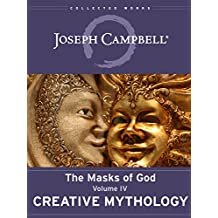 Creative Mythology (The Masks of God Book 4)