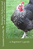 Keeping Chickens (and your sense of humour): a beginner's guide