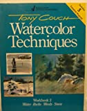 Tony Couch Watercolor Techniques, Tony Couch, 0891342907
