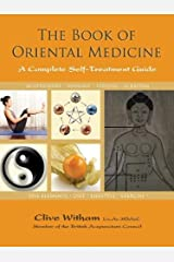 The Book of Oriental Medicine: A Complete Self-Treatment Guide Paperback