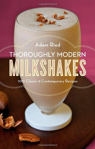 Thoroughly Modern Milkshakes