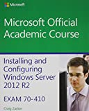 70-410 Installing and Configuring Windows Server 2012 R2 with MOAC Labs Online Reg Card Set 1st Edition