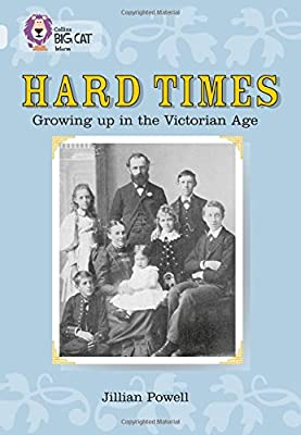 Hard Times: Growing Up in the Victorian Age: Band 17/Diamond