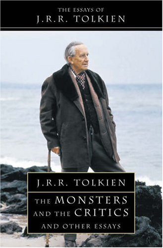 By J. R. R. Tolkien - The Monsters and the Critics and Other Essays (New Ed) (4.2.2006)