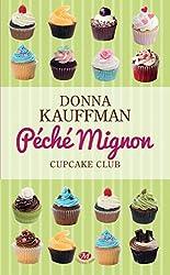 Péché mignon: Cupcake Club Romance, T3