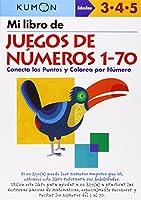 Mi Libro de Juegos de Numeros 1-70 / Number Games 1-70: Conecta Los Puntos Y Colorea Por Numero: Edades 3-4-5