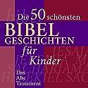 Die 50 schönsten Bibelgeschichten für Kinder: Das Alte Testament Hörbuch von Nina Reymann Gesprochen von: Jürgen Fritsche