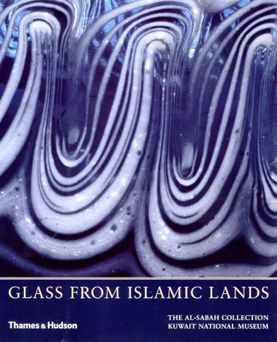 Islamic Glass - Glass From Islamic Lands: The al-Sabah Collection