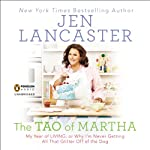 The Tao of Martha: My Year of LIVING; Or, Why I'm Never Getting All That Glitter Off of the Dog | Jen Lancaster
