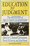 Education for Judgment : The Artistry of Discussion Leadership, Garvin, David A., 0875842550