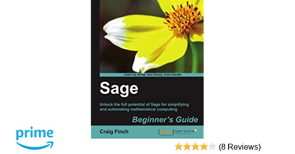Amazon.com  Sage Beginner s Guide (9781849514460)  Craig Finch  Books f5b11fb10