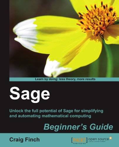 [PDF] Sage Beginner?s Guide Free Download | Publisher : Packt Publishing | Category : Computers & Internet | ISBN 10 : 1849514461 | ISBN 13 : 9781849514460